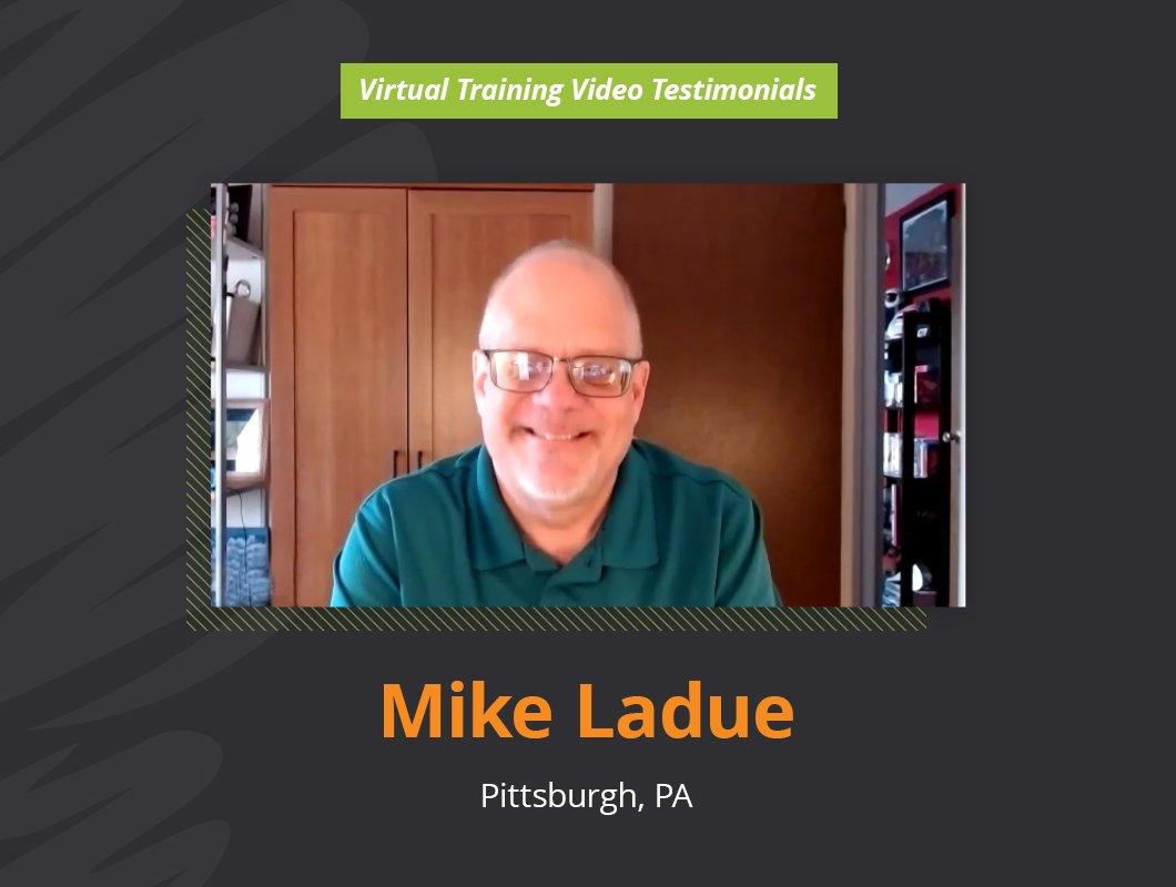 Virtual Training Video Testimonial of Mike Ladue