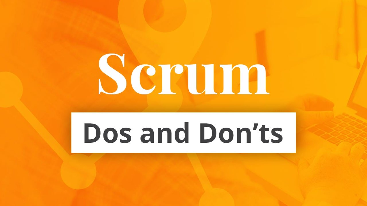 Scrum Dos and Don'ts Blog Image